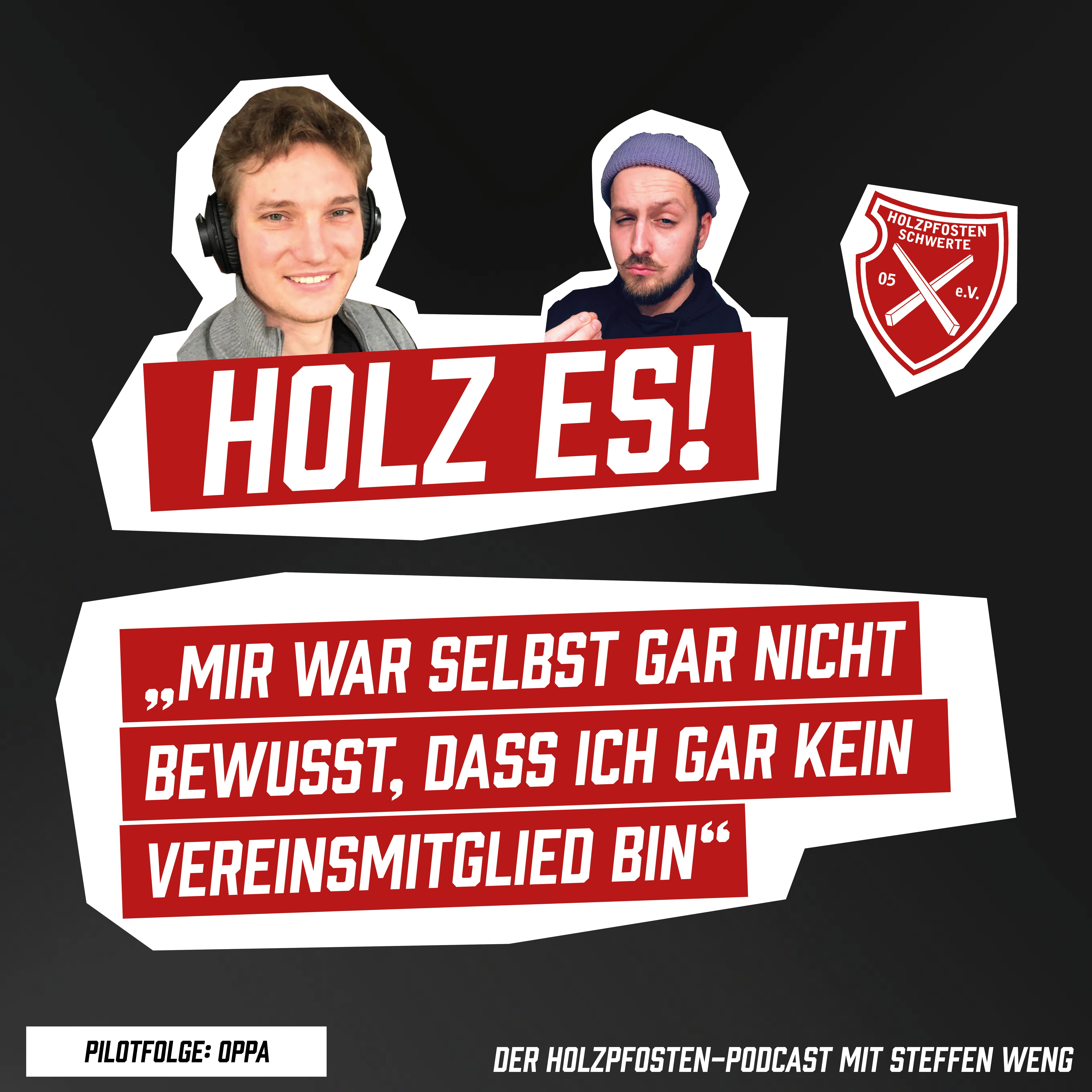 Podcast I Erste Folge HOLZ ES! ist online